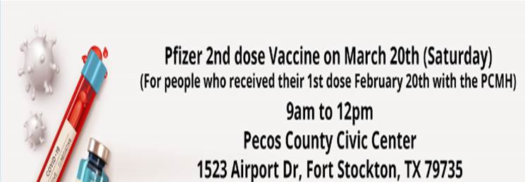 2nd Dose Pfizer vaccine - Sat 3/20 9am-12pm, Pecos County Civic Center